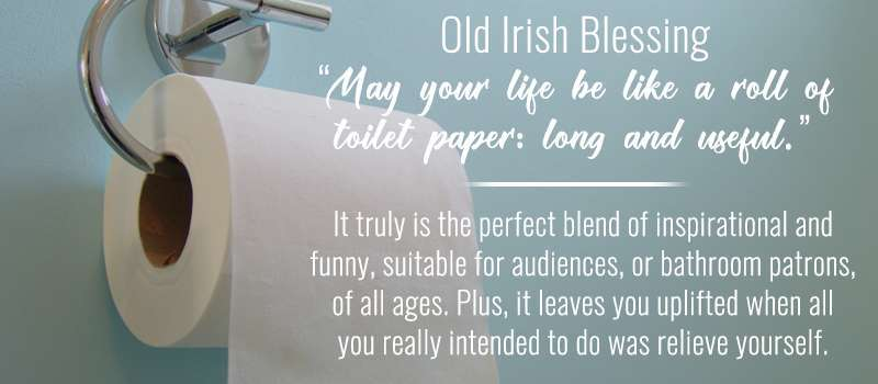 Bathroom Stall Quote: Old Irish Blessing