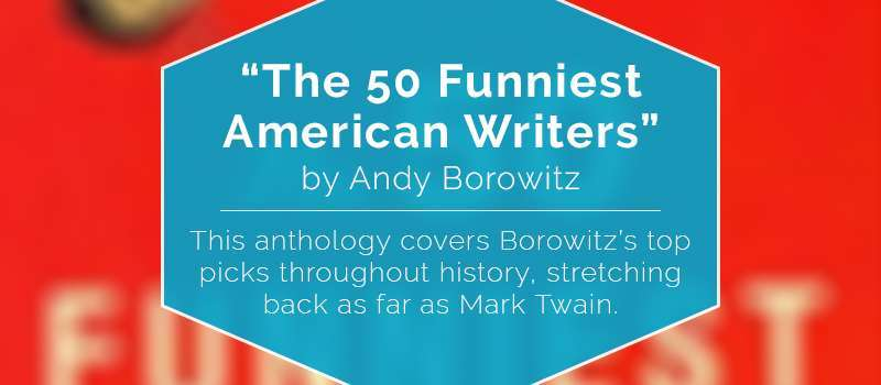 """The 50 Funniest American Writers"" by Andy Borowitz"