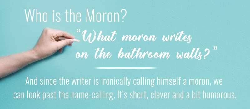 Bathroom Stall Quotes: Who Is The Moron?