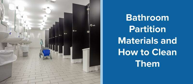 Bathroom Partition Materials and How to Clean Them