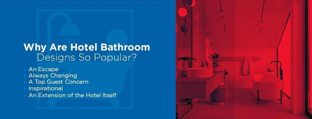 Why hotel bathroom designs are so popular