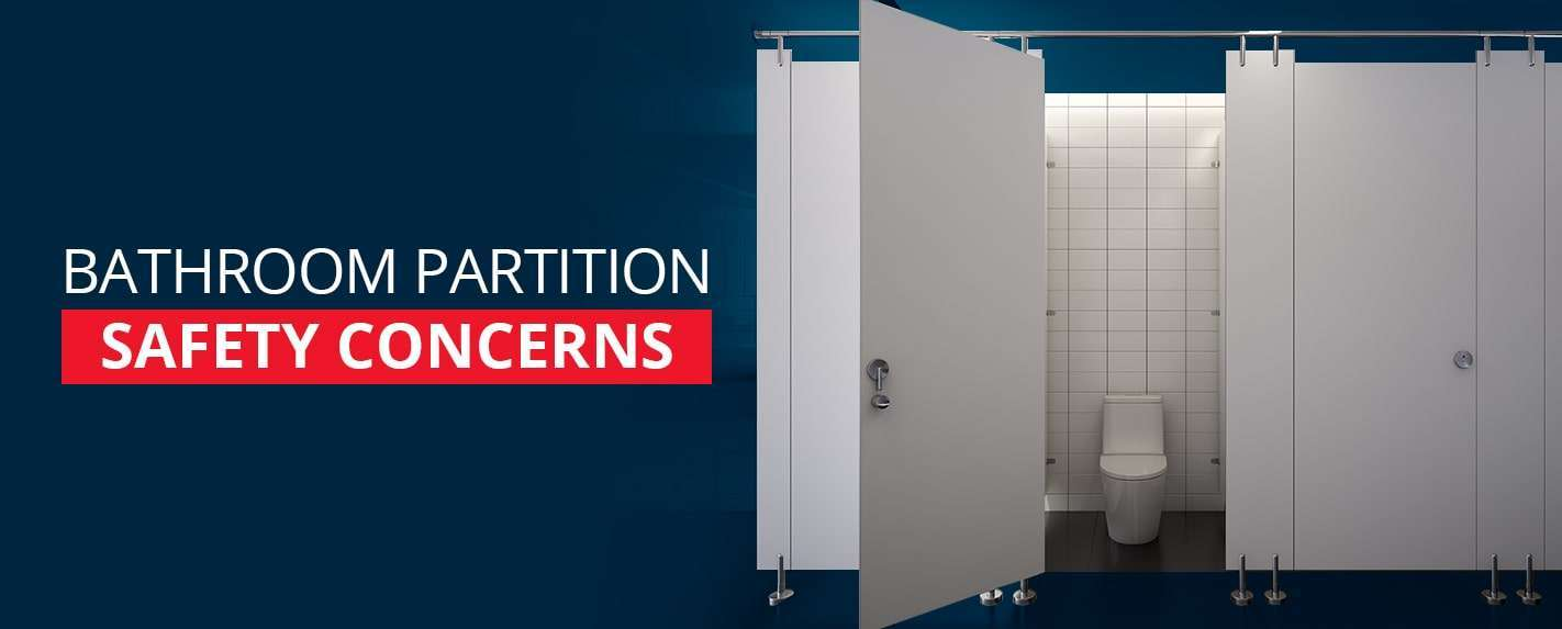 bathroom partition safety concerns