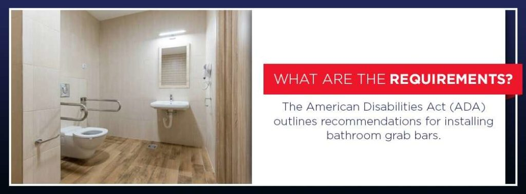 the ADA requirements for installing bathroom grab bars