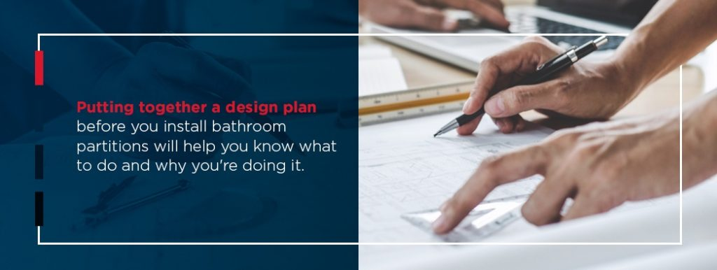Create a design plan before you install bathroom partitions