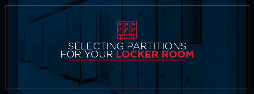 Selecting Partitions for Your Locker Room