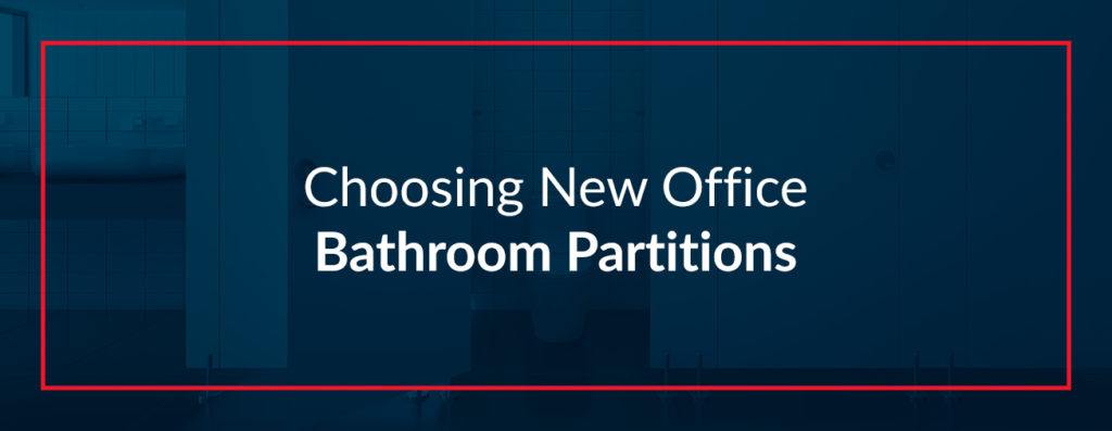 Choosing New Office Bathroom Partitions