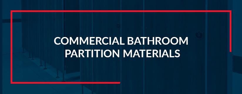 Commercial Bathroom Partition Materials