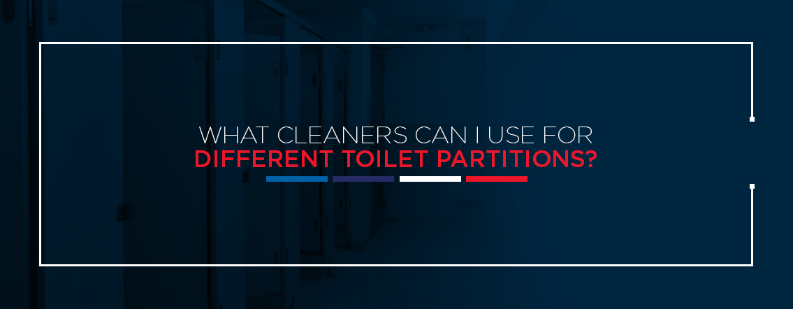 What Cleaners Can I Use for Different Toilet Partitions?