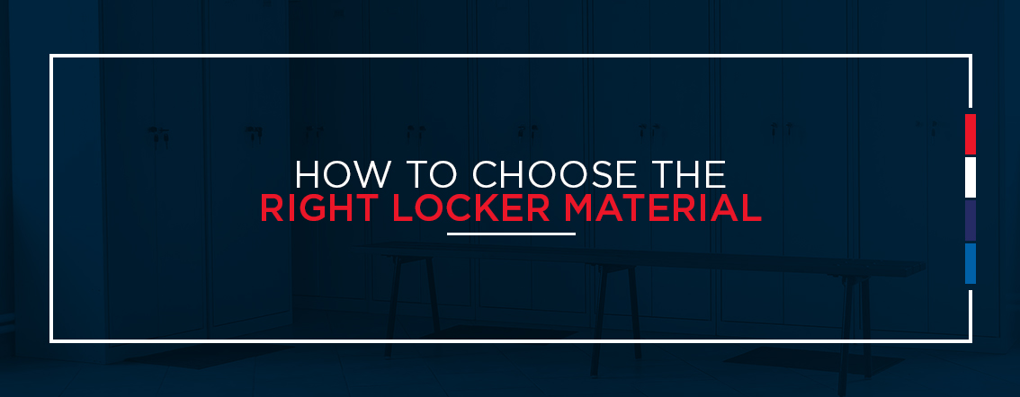 How to choose the right locker material